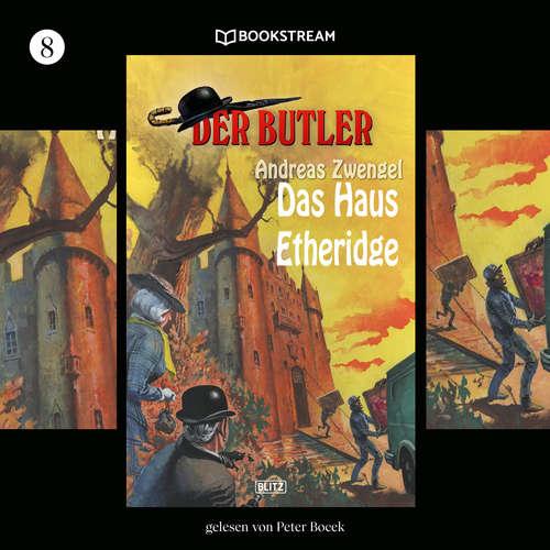 Hoerbuch Das Haus Etheridge - Der Butler, Folge 8 - Andreas Zwengel - Peter Bocek