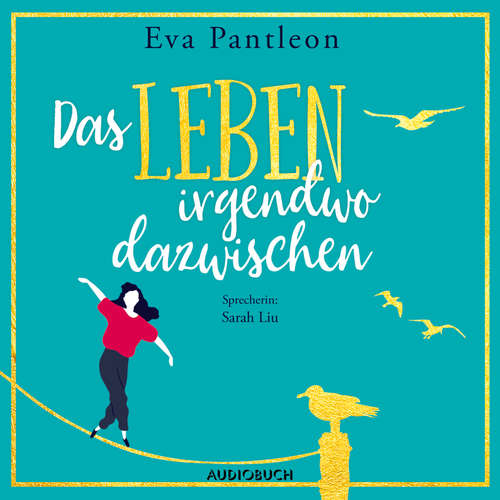Hoerbuch Das Leben irgendwo dazwischen - Eva Pantleon - Sarah Liu