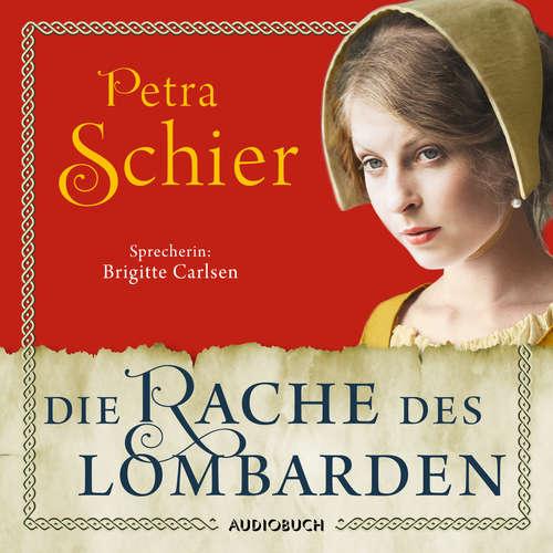Hoerbuch Die Rache des Lombarden - Die Lombarden-Reihe, Band 3 - Petra Schier - Brigitte Carlsen