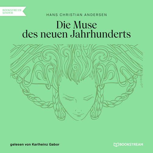 Hoerbuch Die Muse des neuen Jahrhunderts - Hans Christian Andersen - Karlheinz Gabor