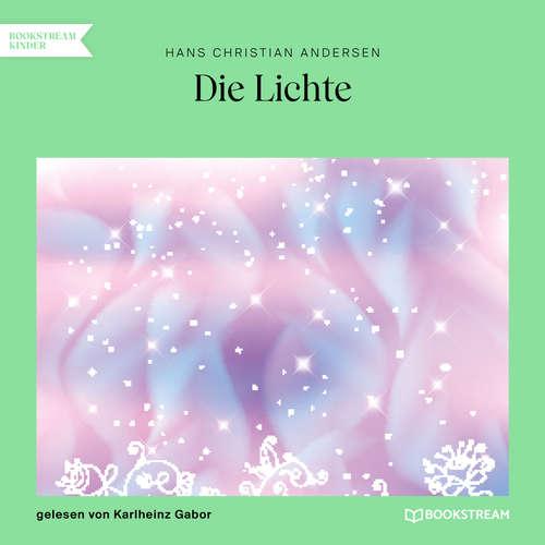 Hoerbuch Die Lichte - Hans Christian Andersen - Karlheinz Gabor
