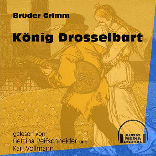 Hoerbuch König Drosselbart - Brüder Grimm - Bettina Reifschneider