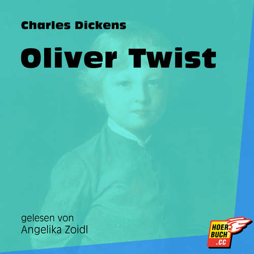 Hoerbuch Oliver Twist - Charles Dickens - Angelika Zoidl