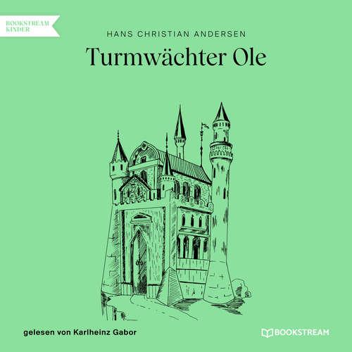 Hoerbuch Turmwächter Ole - Hans Christian Andersen - Karlheinz Gabor