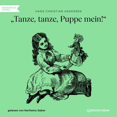 Hoerbuch Tanze, tanze, Puppe mein! - Hans Christian Andersen - Karlheinz Gabor