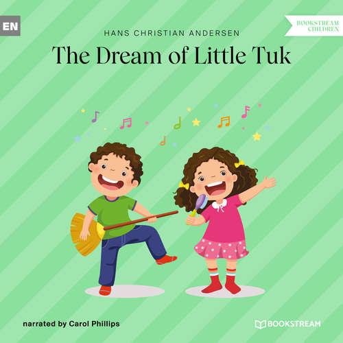 Audiobook The Dream of Little Tuk - Hans Christian Andersen - Carol Phillips