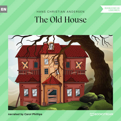 Audiobook The Old House - Hans Christian Andersen - Carol Phillips