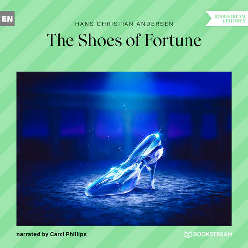 Audiobook The Shoes of Fortune - Hans Christian Andersen - Carol Phillips