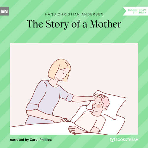 Audiobook The Story of a Mother - Hans Christian Andersen - Carol Phillips