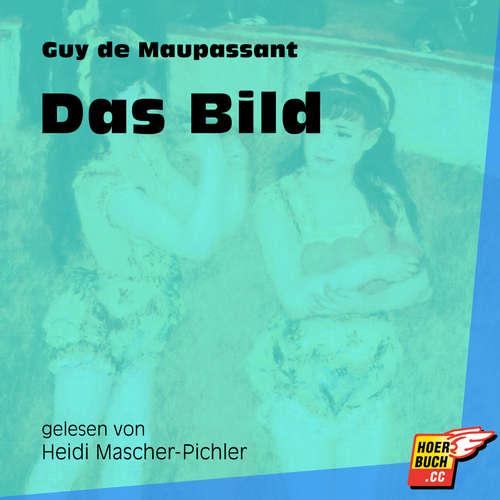 Hoerbuch Das Bild - Guy de Maupassant - Heidi Mascher-Pichler