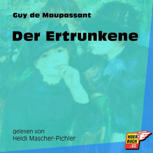 Hoerbuch Der Ertrunkene - Guy de Maupassant - Heidi Mascher-Pichler