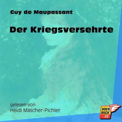 Hoerbuch Der Kriegsversehrte - Guy de Maupassant - Heidi Mascher-Pichler