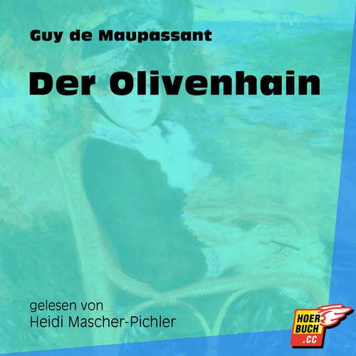 Hoerbuch Der Olivenhain - Guy de Maupassant - Heidi Mascher-Pichler