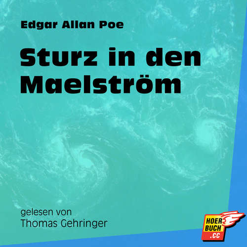 Hoerbuch Sturz in den Maelström - Edgar Allan Poe - Thomas Gehringer