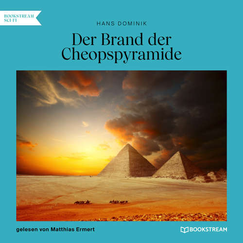 Hoerbuch Der Brand der Cheopspyramide - Hans Dominik - Matthias Ermert