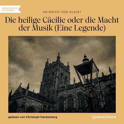 Hoerbuch Die heilige Cäcilie oder die Macht der Musik - Eine Legende - Heinrich von Kleist - Christoph Hackenberg