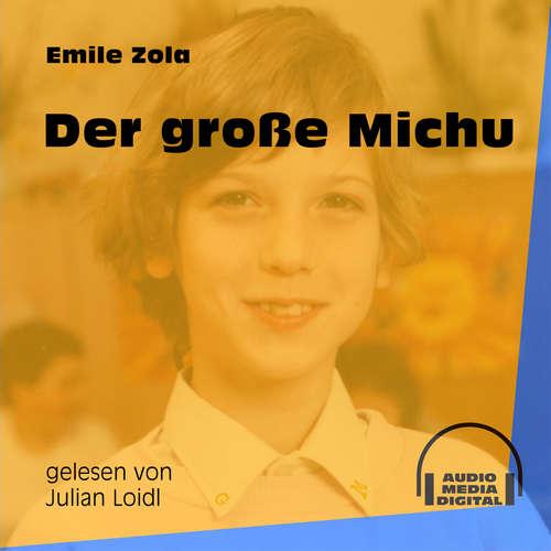 Hoerbuch Der große Michu - Emile Zola - Julian Loidl