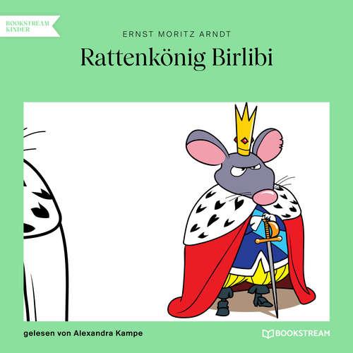 Hoerbuch Rattenkönig Birlibi - Ernst Moritz Arndt - Alexandra Kampe