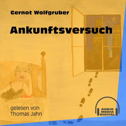 Hoerbuch Ankunftsversuch - Gernot Wolfgruber - Thomas Jahn