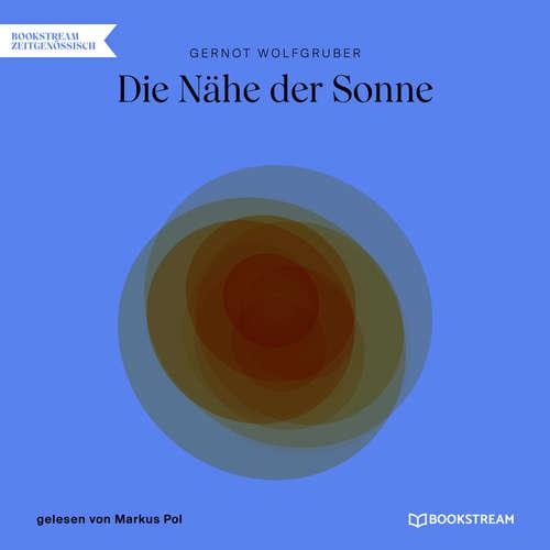 Hoerbuch Die Nähe der Sonne - Gernot Wolfgruber - Markus Pol