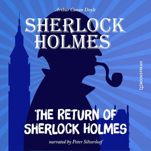 Audiobook The Return of Sherlock Holmes - Sir Arthur Conan Doyle - Peter Silverleaf