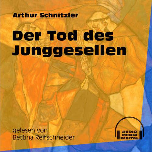 Hoerbuch Der Tod des Junggesellen - Arthur Schnitzler - Bettina Reifschneider