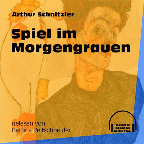 Hoerbuch Spiel im Morgengrauen - Arthur Schnitzler - Bettina Reifschneider
