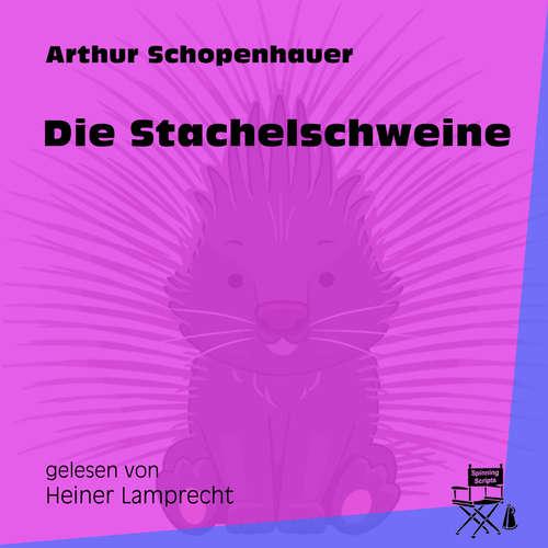 Hoerbuch Die Stachelschweine - Arthur Schopenhauer - Heiner Lamprecht
