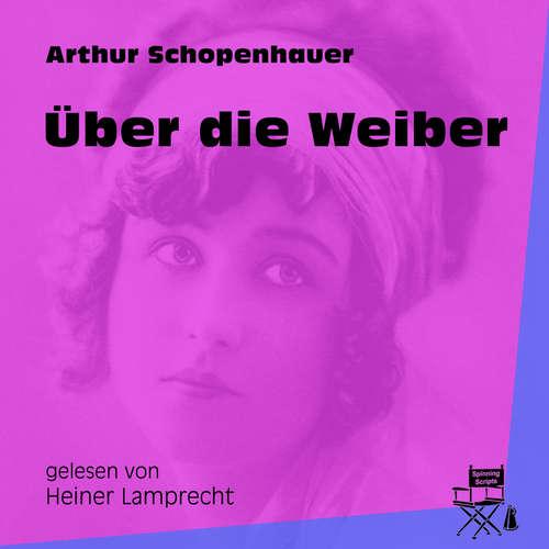 Hoerbuch Über die Weiber - Arthur Schopenhauer - Heiner Lamprecht