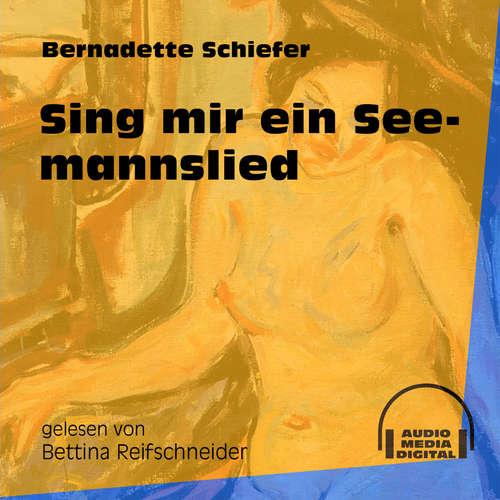 Hoerbuch Sing mir ein Seemannslied - Bernadette Schiefer - Bettina Reifschneider