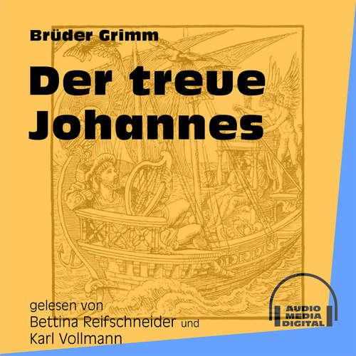 Hoerbuch Der treue Johannes - Brüder Grimm - Bettina Reifschneider