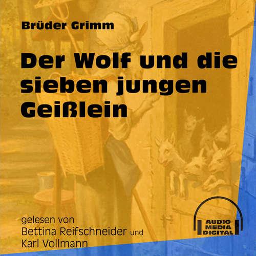 Hoerbuch Der Wolf und die sieben jungen Geißlein - Brüder Grimm - Bettina Reifschneider