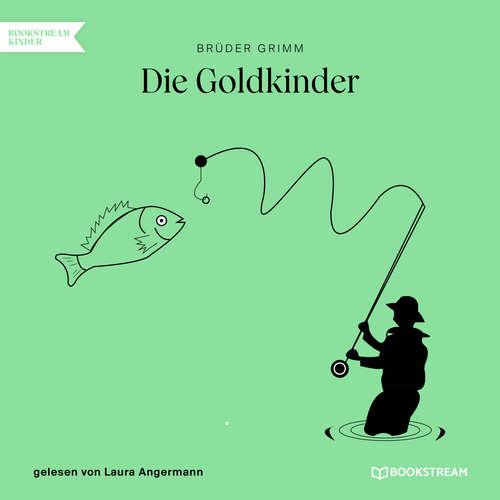 Hoerbuch Die Goldkinder - Brüder Grimm - Laura Angermann
