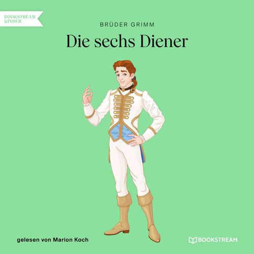 Hoerbuch Die sechs Diener - Brüder Grimm - Marion Koch