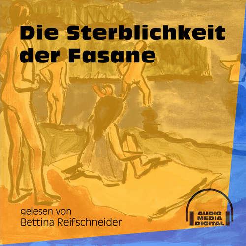 Hoerbuch Die Sterblichkeit der Fasane -  Anonym - Bettina Reifschneider