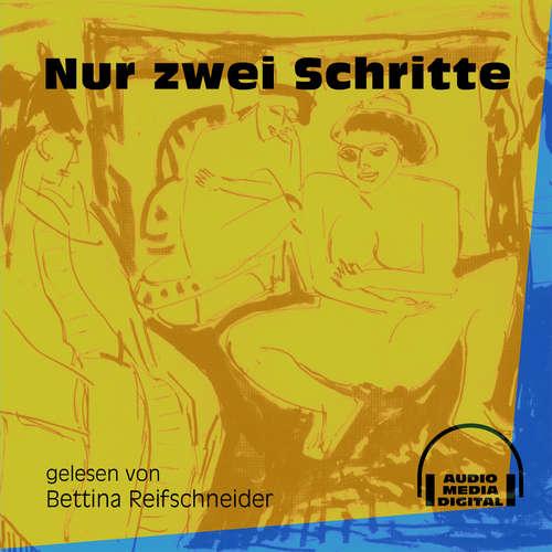 Hoerbuch Nur zwei Schritte -  Anonym - Bettina Reifschneider