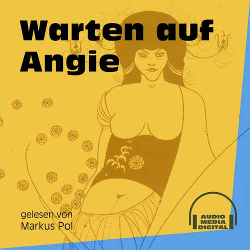 Hoerbuch Warten auf Angie -  Anonym - Markus Pol