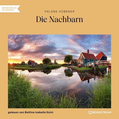 Hoerbuch Die Nachbarn - Helene Hübener - Bettina Isabella Koini