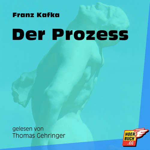 Hoerbuch Der Prozess - Franz Kafka - Thomas Gehringer