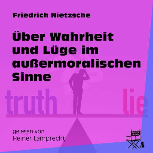 Hoerbuch Über Wahrheit und Lüge im außermoralischen Sinne - Friedrich Nietzsche - Heiner Lamprecht