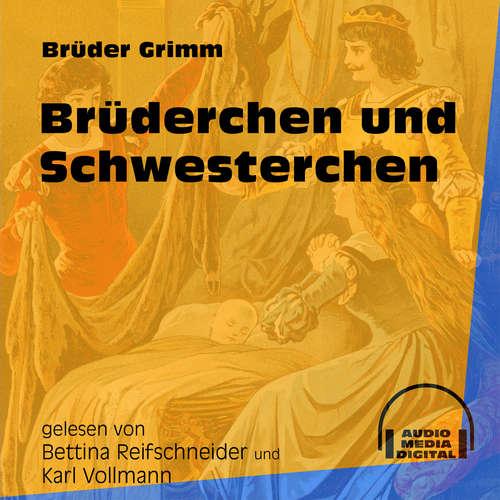 Hoerbuch Brüderchen und Schwesterchen - Brüder Grimm - Bettina Reifschneider