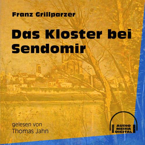 Hoerbuch Das Kloster bei Sendomir - Franz Grillparzer - Thomas Jahn