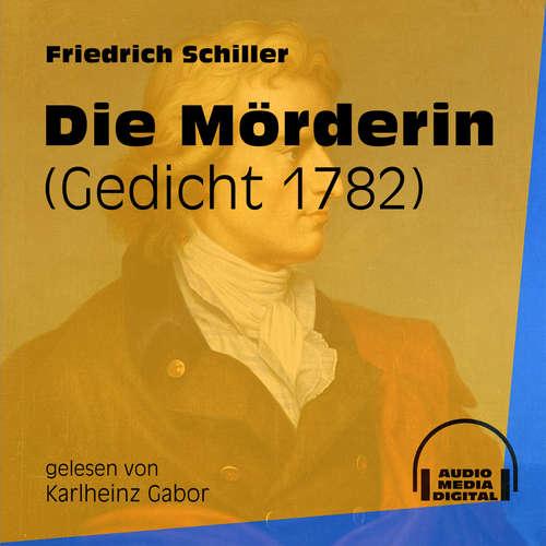 Hoerbuch Die Mörderin - Gedicht 1782 - Friedrich Schiller - Karlheinz Gabor