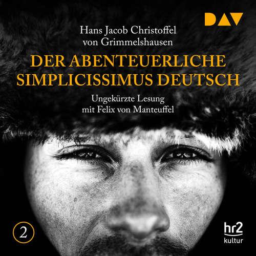 Hoerbuch Der abenteuerliche Simplicissimus, Teil 2 - Hans Jacob Christoffel von Grimmelshausen - Felix von Manteuffel