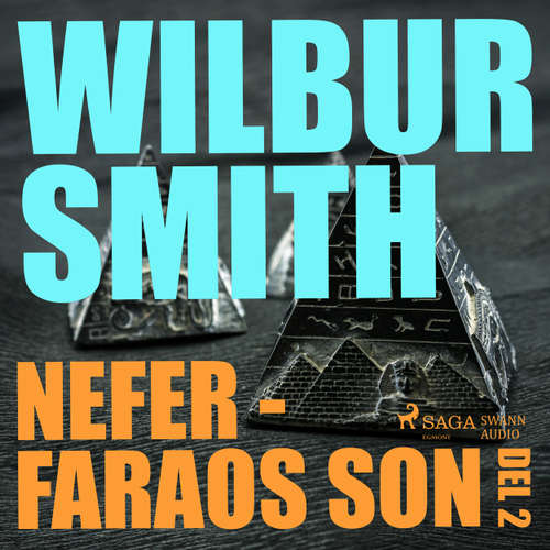 Audiokniha Nefer - faraos son, del 2 - The Egyptian Novels, del 3 - Wilbur Smith - Christoffer Svensson
