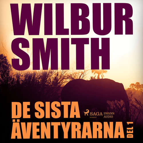 Audiokniha De sista äventyrarna, del 1 - Wilbur Smith - Christoffer Svensson