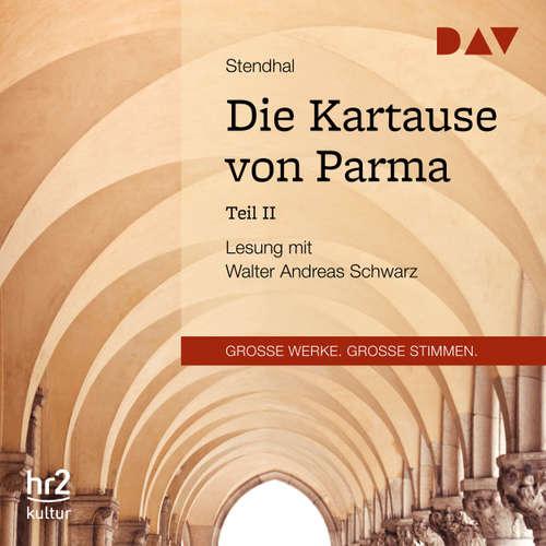 Hoerbuch Die Kartause von Parma, Teil 2 -  Stendhal - Walter Andreas