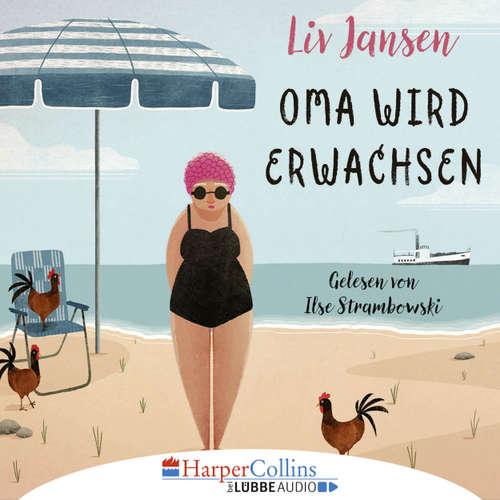 Hoerbuch Oma wird erwachsen - Liv Jansen - Ilse Strambowski
