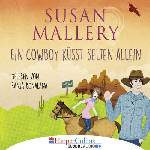 Hoerbuch Ein Cowboy küsst selten allein - Susan Mallery - Ranja Bonalana
