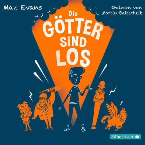 Hoerbuch Die Götter sind los - Maz Evans - Martin Baltscheit